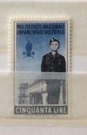 VIGILI DEL FUOCO  L. 50  PRO ISTITUTO NAZIONALE ORFANI  ERINNOFILO - Timbres