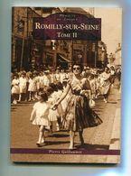 Mémoires En Images Edition Sutton :  ROMILLY Sur SEINE    Tome 2 - Livres, BD, Revues