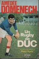 Livre. Amédée DOMENECH - Un RUGBY De DUC - - Livres, BD, Revues