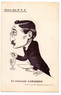 """F107 - Caricature - Grève Des PTT - Le Camarade Lamarque - (  """" Voici Ce Que Monsieur Clemenceau Nous A Dit """" ) - Satiriques"""