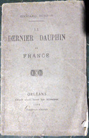 ROYAUTE MONARCHIE LOUIS XVII LE DERNIER DAUPHIN PAR BURTON RICHEMONT NAUNDORFF RICHEMONT ORLEANS 1884 - Livres, BD, Revues