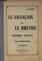 Le Français Par Le Breton. Méthode Bilingue. Cours Préparatoire Par Le Bozec. 1933 - Livres, BD, Revues