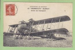 Le MAMMOUTH BLERIOT, Avion De Transport, Aérodrome Du Bourget. 2 Scans. Edition Le Deley - 1919-1938: Entre Guerres