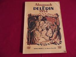 ALMANACH DU PELERIN 1954 - Calendars