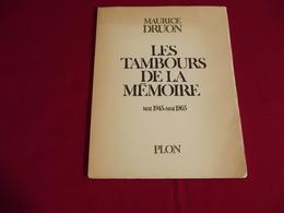 LES TAMBOURS DE LA MEMOIRE Par Maurice DRUON Mai 1945 - Mai 1965 Plon 1965 - French