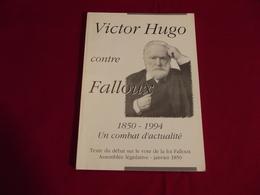 VICTOR HUGO CONTRE FALLOUX Texte Du Débat Sur Le Vote De La Loi Falloux De 1850 - Política