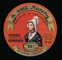 """Ancienne Etiquette Fromage  Le Petit Ranchy  Normandie Région D'Isigny  """"femme Coiffe"""" - Fromage"""