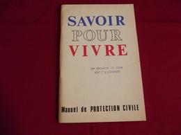 SAVOIR POUR VIVRE . Manuel De Protection Civile .Ministère De L'intérieur - Books