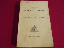 TRAITE DE TECHNIQUE AUTOMOBILE Les Véhicules Spéciaux .fascicule 15 Ministère Des Forces Armées 1949 - French