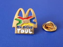 Pin's MacDo - McDonald's - Restaurant Toul Mc Drive (VB47) - McDonald's