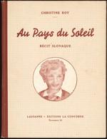 Christine Roy - Au Pays Du Soleil - Lausanne - Éditions La Concorde - ( 1945 ) . - Bücher, Zeitschriften, Comics