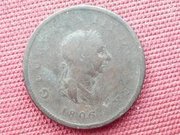 GRANDE BRETAGNE Monnaie 1/2 Penny 1806 - 1662-1816 : Anciennes Frappes Fin XVII° - Début XIX° S.