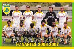 CARTE D'EQUIPE DE    .  FC.NANTES   *44* FRANCE  SAISON  2006-2007   #  CE. 029 - Soccer