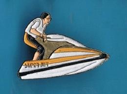 PIN'S  //  ** SUPER JET ** JET-SKI ** - Water-skiing