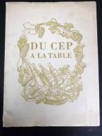 """HENRI TANNER """" DU CEP A LA TABLE """" PEINTRE HENRY MEYLAN VITICULTURE AGRICULTURE VENDANGE VIGNERON ALCOOL GENEVE SUISSE - Livres, BD, Revues"""