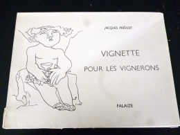 JACQUES PREVERT VIGNETTE POUR LES VIGNERONS FALAIZE TIRAGE LIMITE SUR VELIN VITICULTURE AGRICULTURE VENDANGE CHASTANET - Livres, BD, Revues