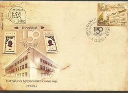 SRB 2015-640 150A°GIMNASIUM IN KRUŠEVAC, SERBIA, FDC - Serbien