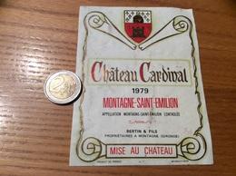 Etiquette De Vin «MONTAGNE SAINT EMILION - Château Cardinal - BERTIN & FILS (33)» 1979 - Bordeaux