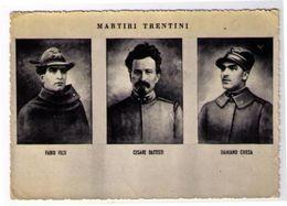 MARTIRI TRENTINI - FABIO FILZI - CESERE BATTISTI - DAMIANO CHIESA ( TN ) - Trento