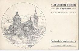 """Treia -Marche - Macerata 1908 -Al Crocefisso Redentore """"Voto Di Riparazione"""" Santuario In Costruzione - Italie"""