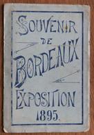 Carnet Dépliant De 1895 : Souvenir De BORDEAUX Exposition De 1895 - Illustrations - Vieux Papiers