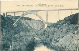 CANTAL - GARABIT - Le Viaduc Vu Du Pont De La Route . L'Auvergne . - Saint Flour