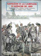"""Histoire Militaire - Revue """"Tradition Magazine  Hors Série N°14 -Napoléon Et La Campagne D'Autriche De 1809 -  TB état - - Histoire"""