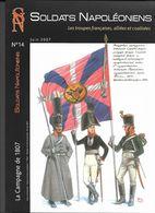 """Histoire Militaire - Revue """"Soldats Napoléoniens""""  -troupes Frses ,alliées Et Coalisés - Campagne De 1807 -  TB état - - Histoire"""