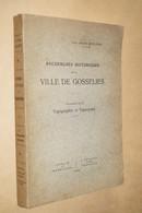 Ville De Gosselies 1926,recherche Historique,Dom Ursmer Berlière,carte Du 18 Iem Siècle,325 Pages,25 Cm./16.5 Cm.complet - Documents Historiques