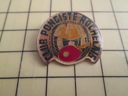 PIN1517 Pin's Pins / Belle Qualité Et Rare /  SPORTS : TENNIS DE TABLE PING-PONG LA ROCHELLE CLUB PONGISTE ROCHELAIS - Table Tennis