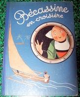 """ALBUM """" BECASSINE EN CROISIERE """" E.O. 1936 Par CAUMERY & J. P. PINCHON - Bécassine"""