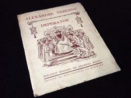 Alexandre Varenne  Imperator  18 Dessins De Georges Ferdinand Bigot - Estampas & Grabados