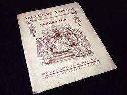 Alexandre Varenne  Imperator  18 Dessins De Georges Ferdinand Bigot - Prints & Engravings