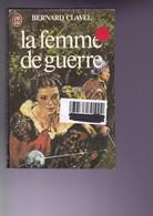 B Clavel - La Femme De Guerre - J'ai Lu - BE - Livres, BD, Revues