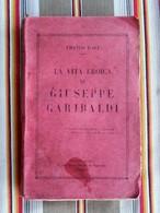 LA VITA EROICA DE GIUSEPPE GARIBALDI Franco D'ACI 1932 - Livres, BD, Revues