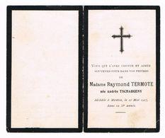 I MADAME RAYMOND TERMOTE Née ANDREE TSCHAGGENY Décédée à MENTON 11 MAI 1917 Dans Sa 33e Année - Images Religieuses