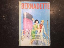 18A - Bernadette édition BP Paris Reliure 40 - 1962 - Bernadette
