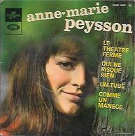 45 TOURS  ANNE MARIE PEYSSON  ** LE THEATRE FERME - Vinyles