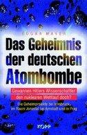 Das Geheimnis Der Deutschen Atombombe - Gewannen Hitlers Wissenschaftler Den Nuklearen Wettlauf Doch?. Die Geh - 5. Guerras Mundiales