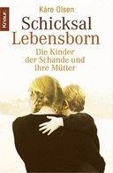 Schicksal Lebensborn: Die Kinder Der Schande Und Ihre Mütter - 5. Guerres Mondiales