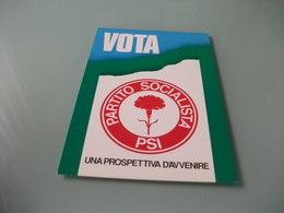 PARTITO SOCIALISTA P.S.I. UNA PROSPETTIVA D'AVVENIRE  VOTA PSI - Partis Politiques & élections