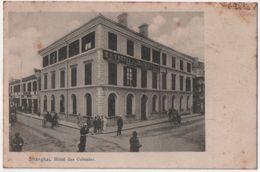 Carte Postale - CPA - SHANGHAI - Hôtel Des Colonies - Chine