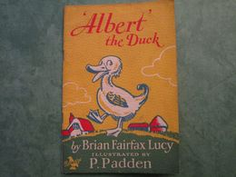 """""""ALBERT"""" The DUCK - By Brian Fairfax Lucy - Illustrated By P. Padden (48 Pages Illustrées) - Enfants"""