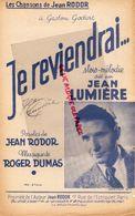 PARTITION MUSICALE-AUTOGRAPHE JEAN LUMIERE-JE REVIENDRAI-JEAN RODORROGER DUMAS- PARIS 17 RUE ECHIQUIER- - Partitions Musicales Anciennes