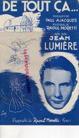 PARTITION MUSICALE-AUTOGRAPHE JEAN LUMIERE-DE TOUT CA-PAUL AJACQUES-RAOUL MORETTI-PARIS 1946 - Partitions Musicales Anciennes