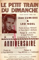 PARTITION MUSICALE- JEAN LUMIERE-LE PETIT TRAIN DU DIMANCHE-LEO NOEL-LIANE MERANT-ANNIVERSAIRE-J.PAUL MONTEIL-TONY REVAL - Partitions Musicales Anciennes