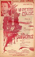 PARTITION MUSICALE- JEAN LUMIERE-LA PETITE EGLISE- ABBE LE ROY-CHARLES FALLOT-PAUL DELMET-AVEC AQUARELLE A. DUFRESNE - Partitions Musicales Anciennes