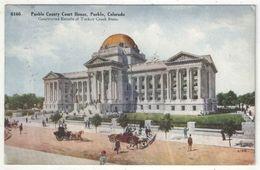 Pueblo County Court House, Pueblo, Colorado - 1910 - Pueblo