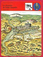 Le Désastre De Saint Quentin, 1557, Guerre,  Victoire Espagnole Sur La France, Henri II, Philippe II D' Espagne - Histoire