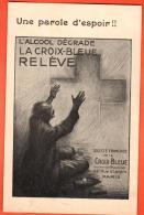 GBF-04 L'alcool Dégrade, La Croix-Bleue Relève. Une Parole D'espoir. Société Française De La Croix-Bleue Paris. Non Circ - Santé